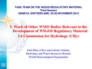 TASK TEAM ON THE WIGOS REGULATORY MATERIAL Third Session GENEVA, SWITZERLAND, 25-29 NOVEMBER 2013