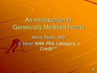 An Introduction to  Genetically Modified Foods
