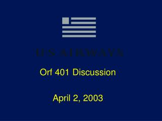Orf 401 Discussion April 2, 2003