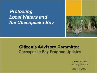 Protecting  Local Waters and    the Chesapeake Bay