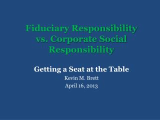 Fiduciary Responsibility vs. Corporate Social Responsibility