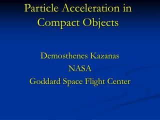 Particle Acceleration in Compact Objects