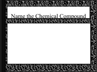 Name the Chemical Compound