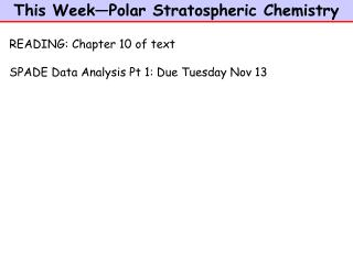 This Week—Polar Stratospheric Chemistry