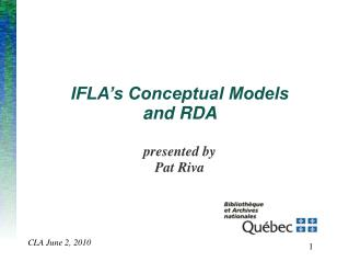IFLA's Conceptual Models and RDA presented by Pat Riva