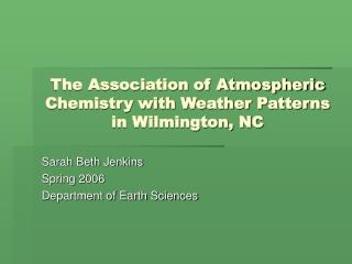 The Association of Atmospheric Chemistry with Weather Patterns in Wilmington, NC