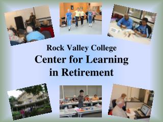 Rock Valley College Center for Learning  in Retirement