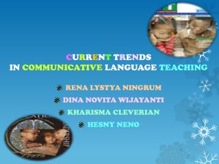C U R R E N T  T R E N DS  IN  COMMUNICATIVE  LANGUAGE  TEACHING
