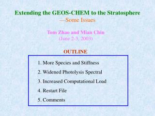 Extending the GEOS-CHEM to the Stratosphere —Some Issues
