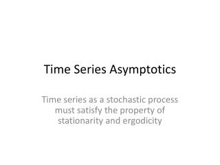 Time Series Asymptotics