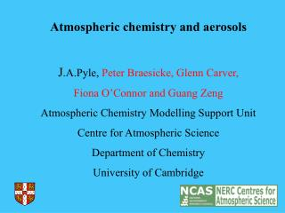Atmospheric chemistry and aerosols J .A.Pyle,  Peter Braesicke, Glenn Carver,
