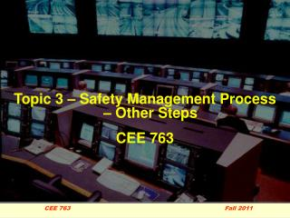 Topic 3 – Safety Management Process  – Other Steps CEE 763