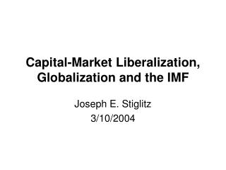 Capital-Market Liberalization, Globalization and the IMF