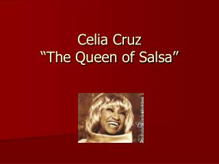 "Celia Cruz ""The Queen of Salsa"""