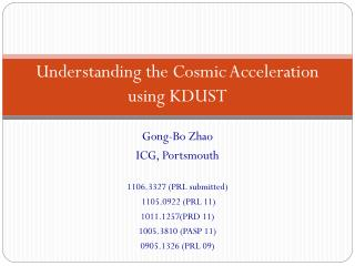 Understanding the Cosmic Acceleration using KDUST