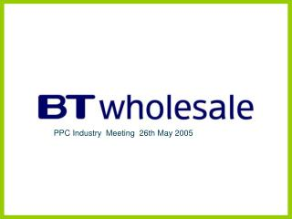 PPC Industry  Meeting  26th May 2005