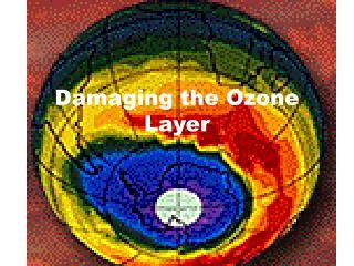 Damaging the Ozone Layer