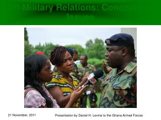 Civil-Military Relations: Concepts and Issues