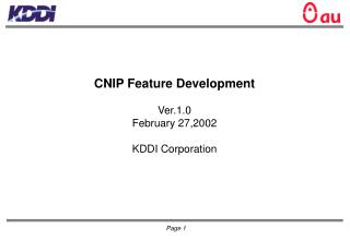 CNIP Feature Development Ver.1.0 February 27,2002 KDDI Corporation