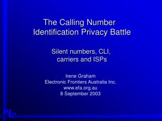 The Calling Number  Identification Privacy Battle Silent numbers, CLI,  carriers and ISPs