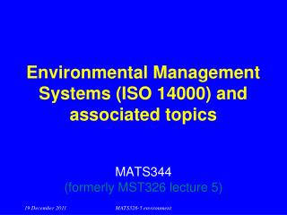 Environmental Management Systems (ISO 14000) and associated topics