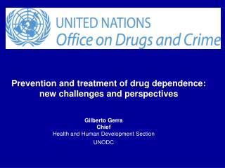 Prevention and treatment of drug dependence: new challenges and perspectives