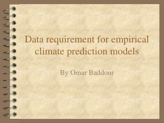 Data requirement for empirical climate prediction models