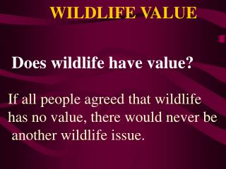 WILDLIFE VALUE