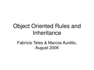 Object Oriented Rules and Inheritance