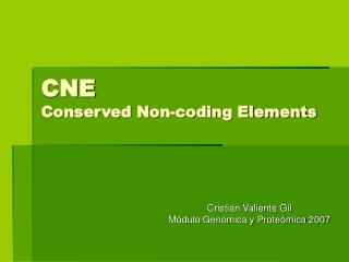 CNE Conserved Non-coding Elements