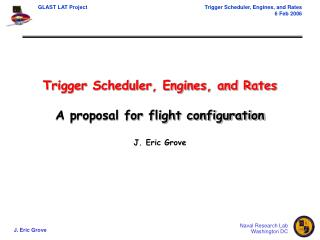 Trigger Scheduler, Engines, and Rates A proposal for flight configuration