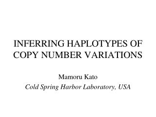INFERRING HAPLOTYPES OF COPY NUMBER VARIATIONS