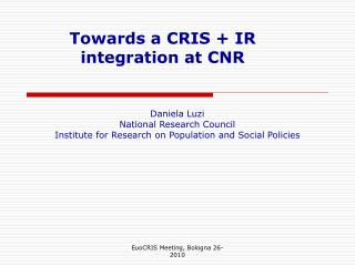 Towards a CRIS + IR  integration at CNR
