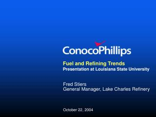 Fuel and Refining Trends Presentation at Louisiana State University