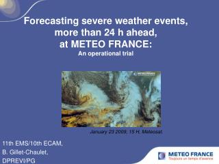 Forecasting severe weather events, more than 24 h ahead,  at METEO FRANCE: An operational trial