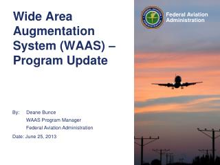 Wide Area Augmentation System (WAAS) – Program Update
