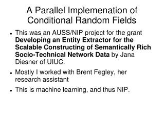 A Parallel Implemenation of Conditional Random Fields