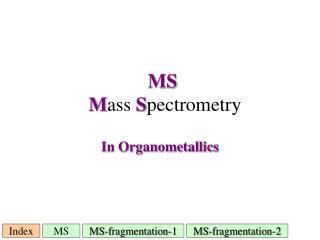 MS M ass S pectrometry