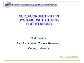 SUPERCONDUCTIVITY IN SYSTEMS  WITH STRONG CORRELATIONS