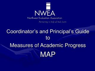 Coordinator's and Principal's Guide to Measures of Academic Progress MAP
