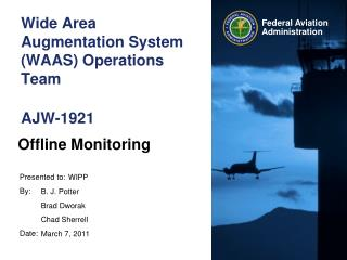 Wide Area Augmentation System (WAAS) Operations Team AJW-1921