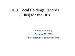 OCLC Local Holdings Records (LHRs) for the UCs