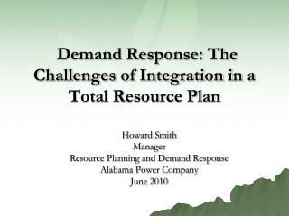 Demand Response: The Challenges of Integration in a Total Resource Plan