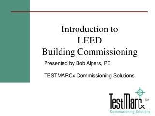 Introduction to LEED  Building Commissioning