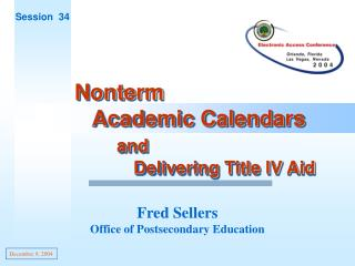 Nonterm    Academic Calendars and              Delivering Title IV Aid