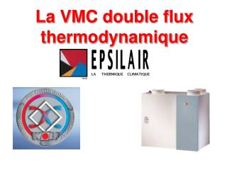 La VMC double flux thermodynamique