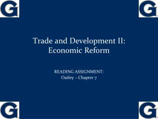 Trade and Development II:  Economic Reform