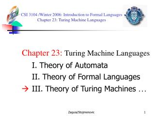 CSI 3104 /Winter 2006 :  Introduction to Formal Languages  Chapter 23: Turing Machine Languages