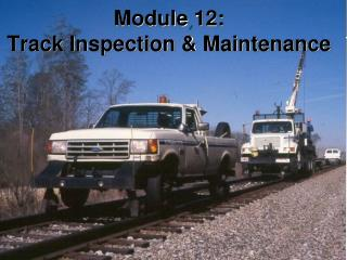 Module 12: Track Inspection & Maintenance