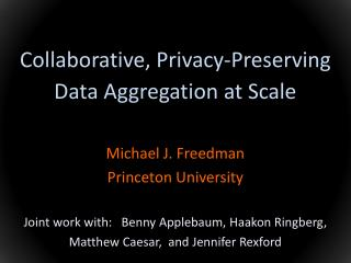 Collaborative, Privacy-Preserving Data Aggregation at Scale